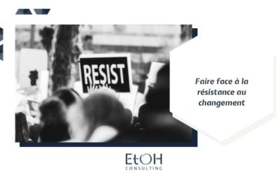 Faire face à la résistance au changement