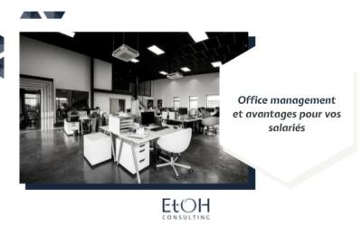Office management et avantages pour vos salariés