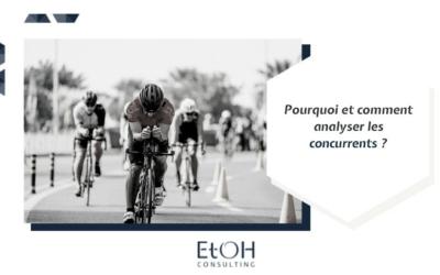Pourquoi et comment analyser les concurrents ?
